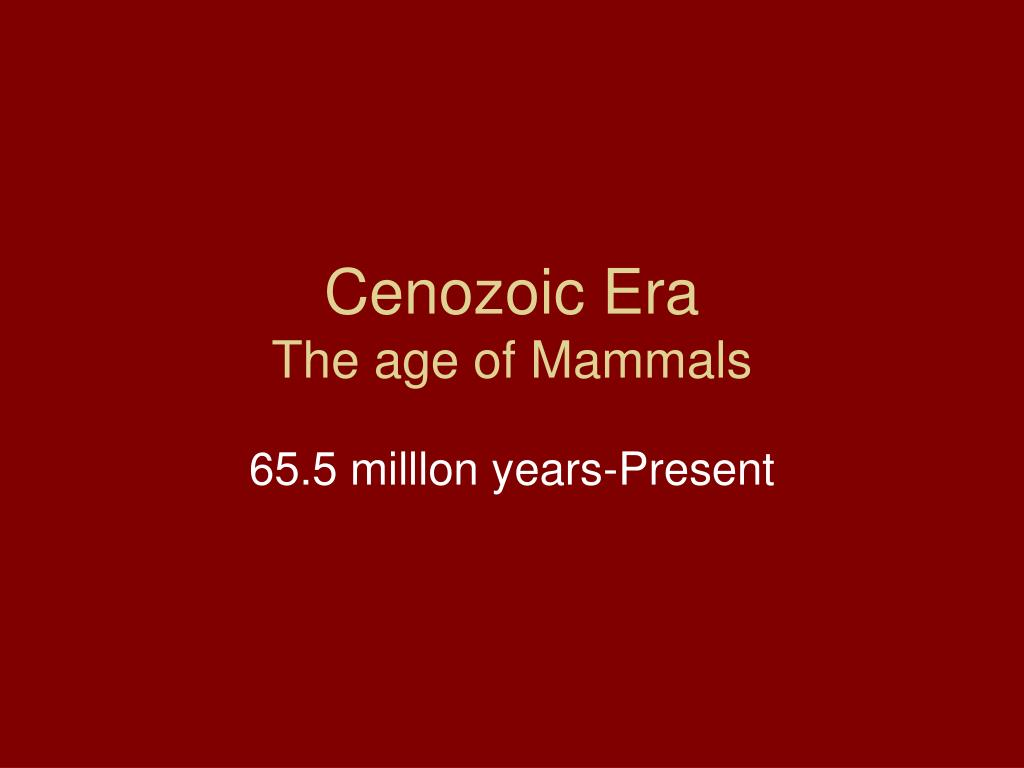cenozoic era the age of mammals l.