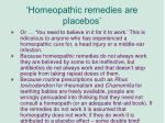 homeopathic remedies are placebos