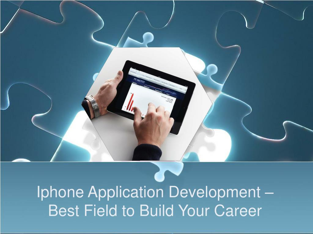 iphone application development best field to build your career l.