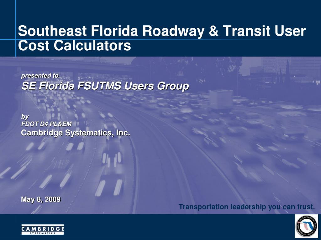 southeast florida roadway transit user cost calculators l.