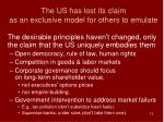 the us has lost its claim as an exclusive model for others to emulate