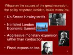 whatever the causes of the great recession the policy response avoided 1930s mistakes
