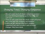 changing times changing companies