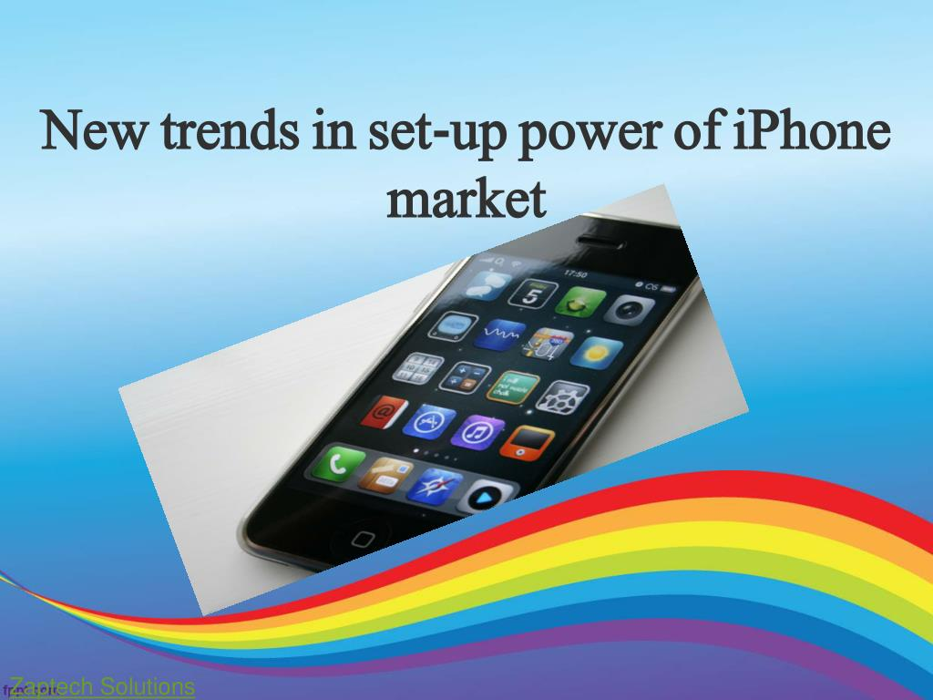 new trends in set up power of iphone market l.