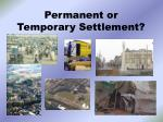 permanent or temporary settlement