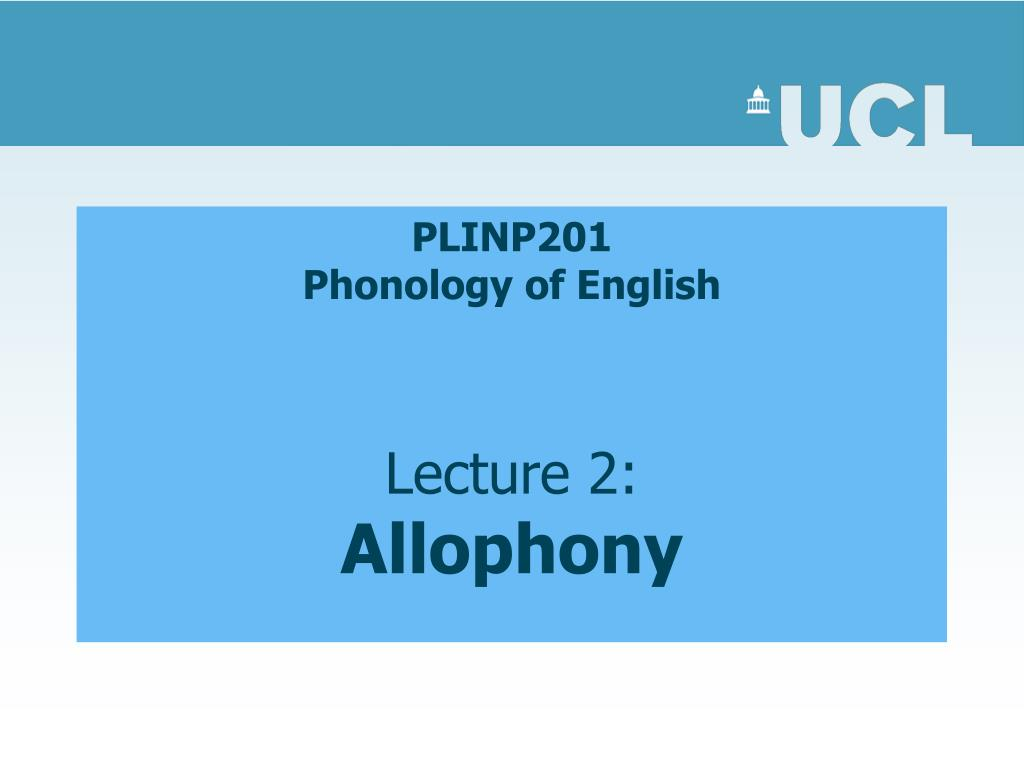 plinp201 phonology of english lecture 2 allophony l.