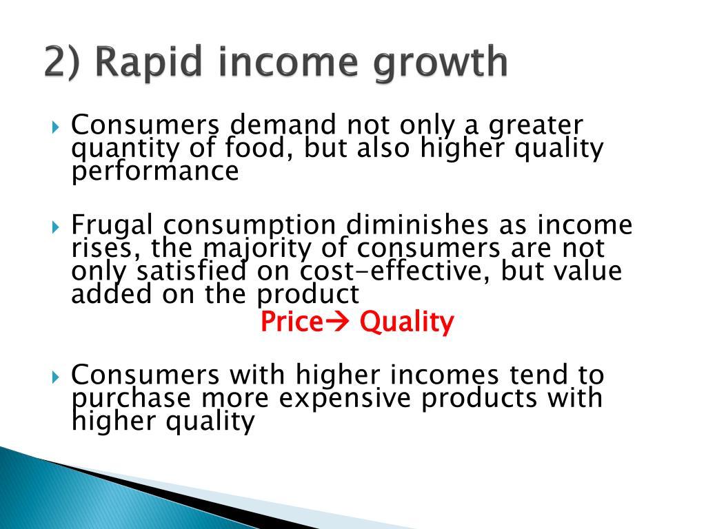 2) Rapid income growth