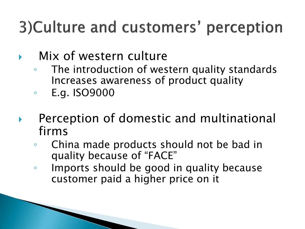 3)Culture and customers' perception