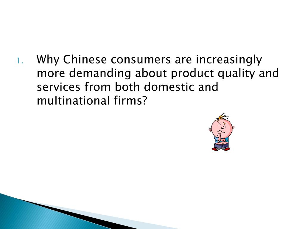 Why Chinese consumers are increasingly more demanding about product quality and services from both domestic and multinational firms?