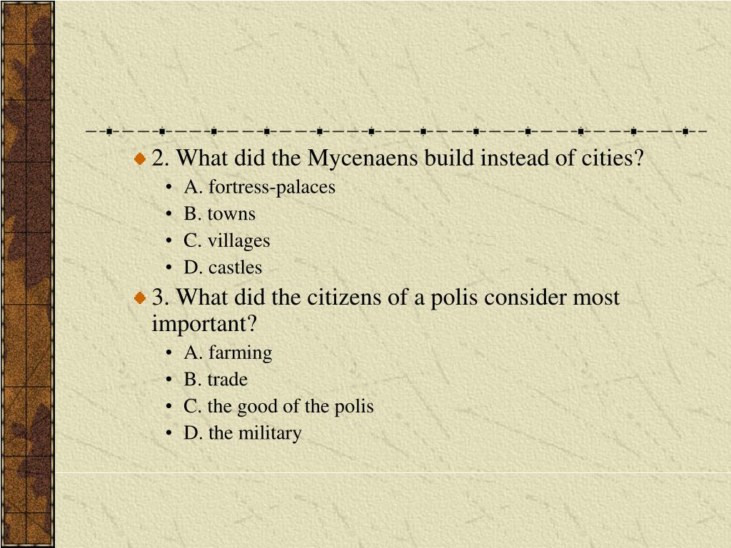2. What did the Mycenaens build instead of cities?