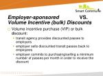 employer sponsored vs volume incentive bulk discounts