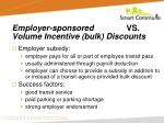 employer sponsored vs volume incentive bulk discounts14