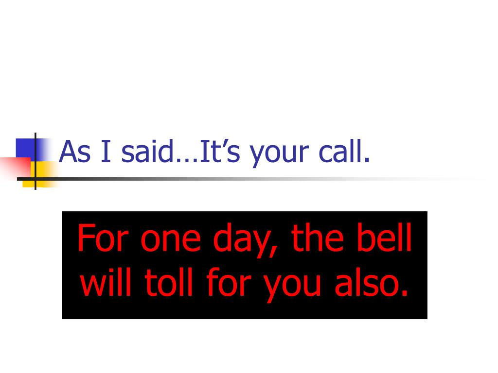 As I said…It's your call.