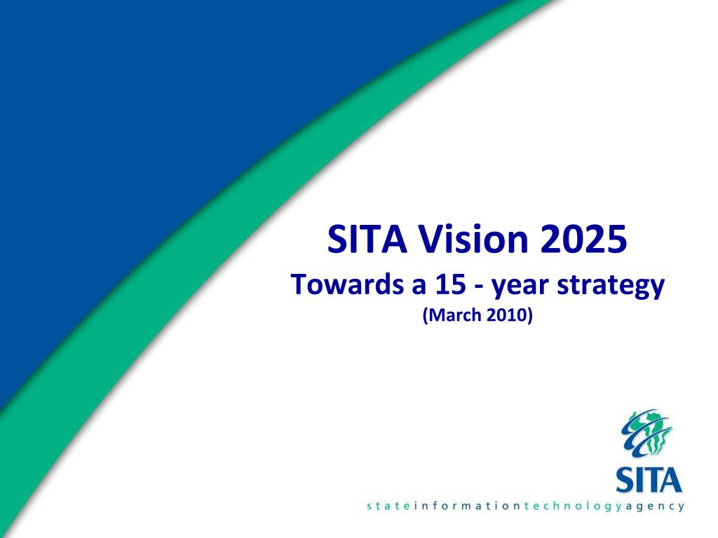 sita vision 2025 towards a 15 year strategy march 2010 l.