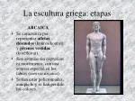la escultura griega etapas