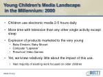 young children s media landscape in the millennium 2000