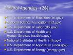 federal agencies 26