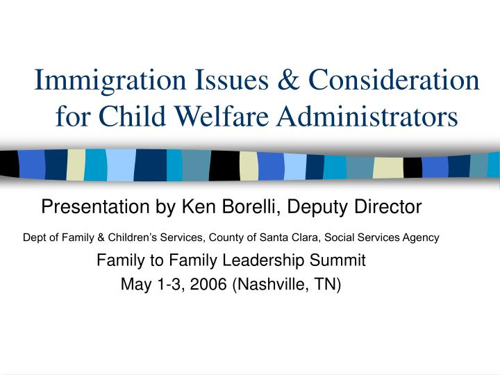 Immigration issues consideration for child welfare administrators