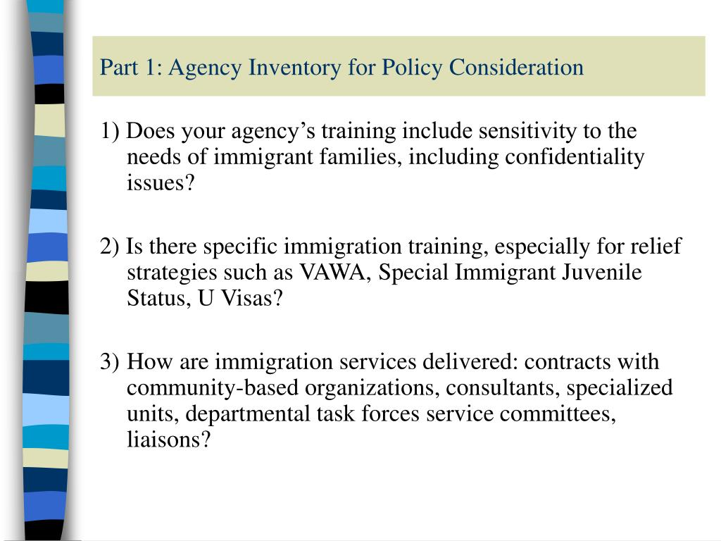 1) Does your agency's training include sensitivity to the needs of immigrant families, including confidentiality issues?