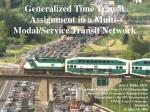 generalized time transit assignment in a multi modal service transit network