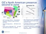 ge s north american presence second to none