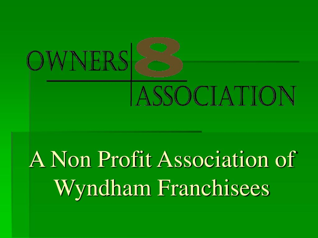 a non profit association of wyndham franchisees l.