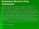 customer service fees comments