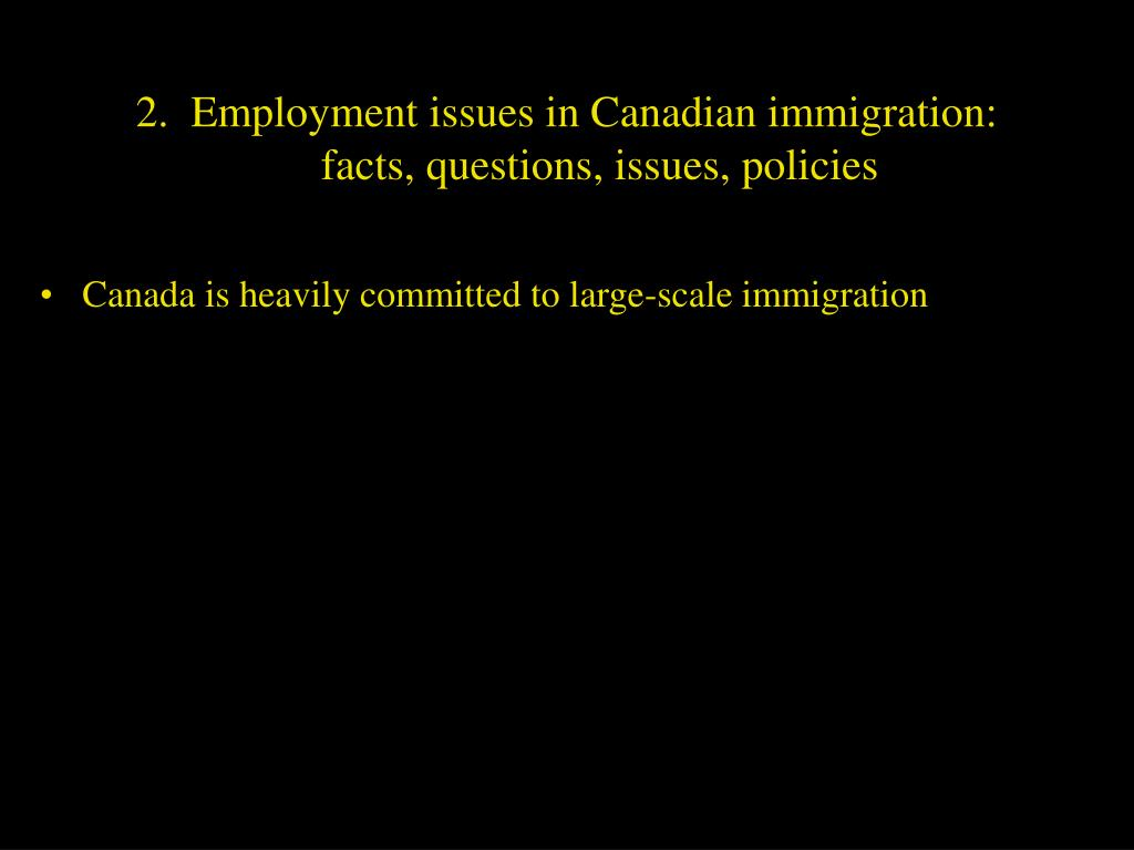 2.  Employment issues in Canadian immigration: