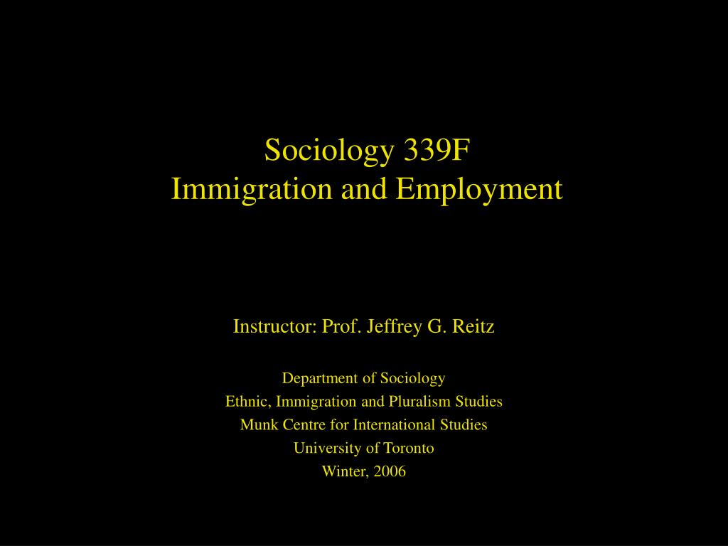 sociology 339f immigration and employment l.
