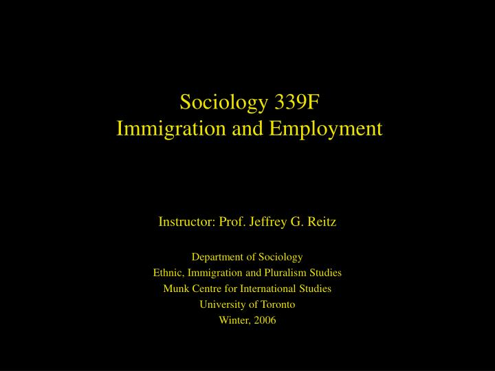 Sociology 339f immigration and employment