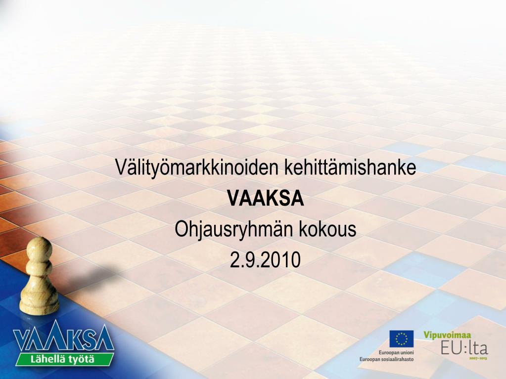 v lity markkinoiden kehitt mishanke vaaksa ohjausryhm n kokous 2 9 2010 l.