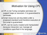 motivation for using cpl