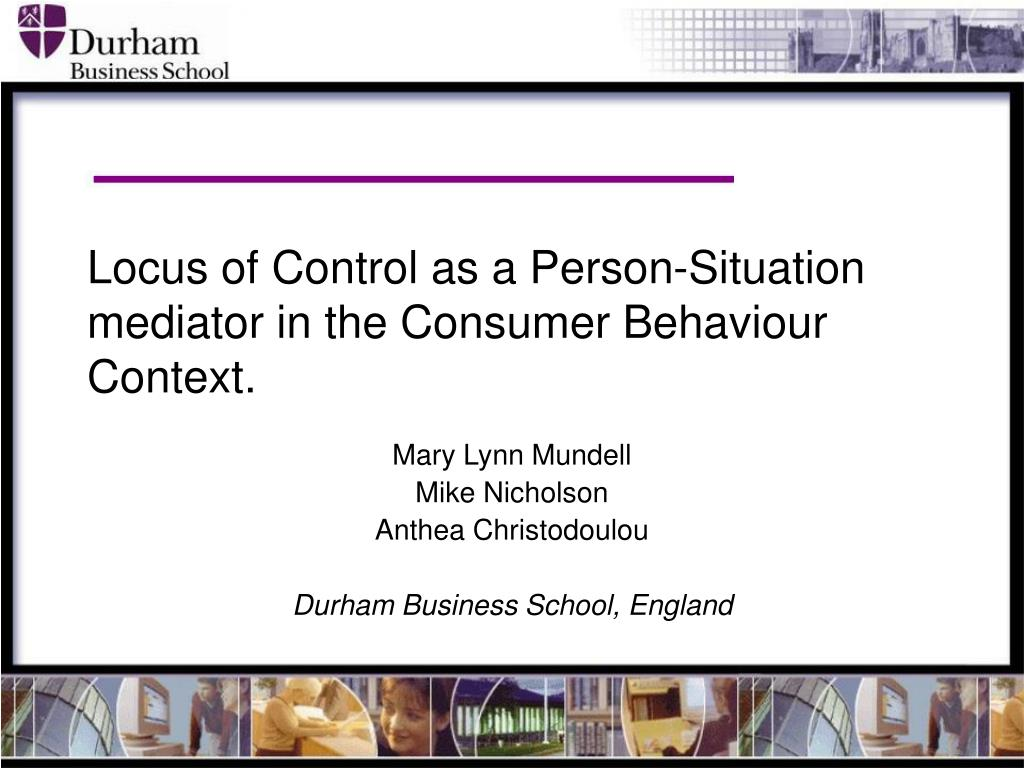 locus of control as a person situation mediator in the consumer behaviour context l.