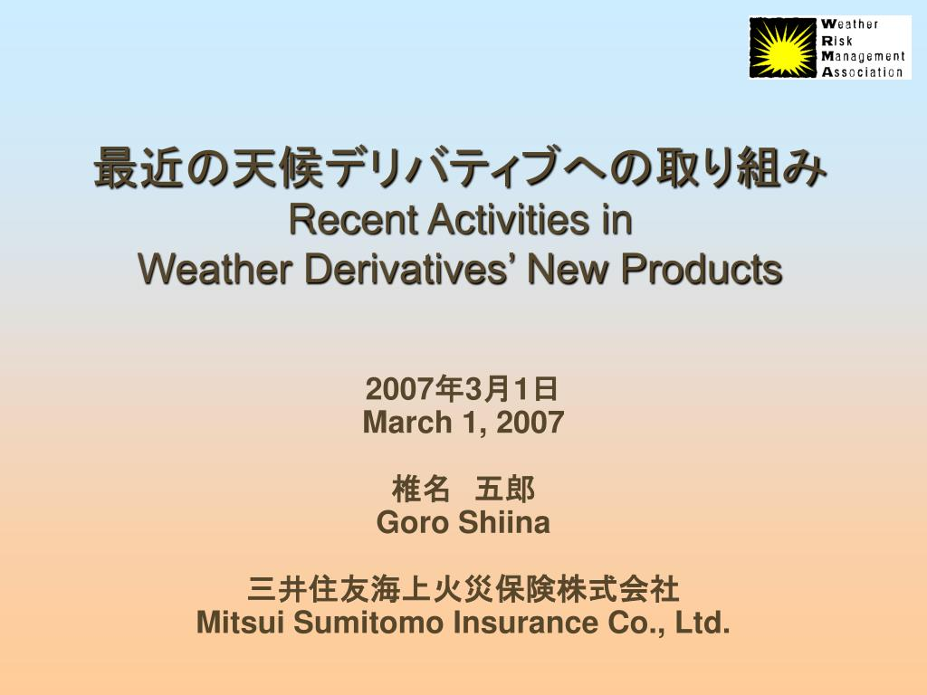 recent activities in weather derivatives new products l.