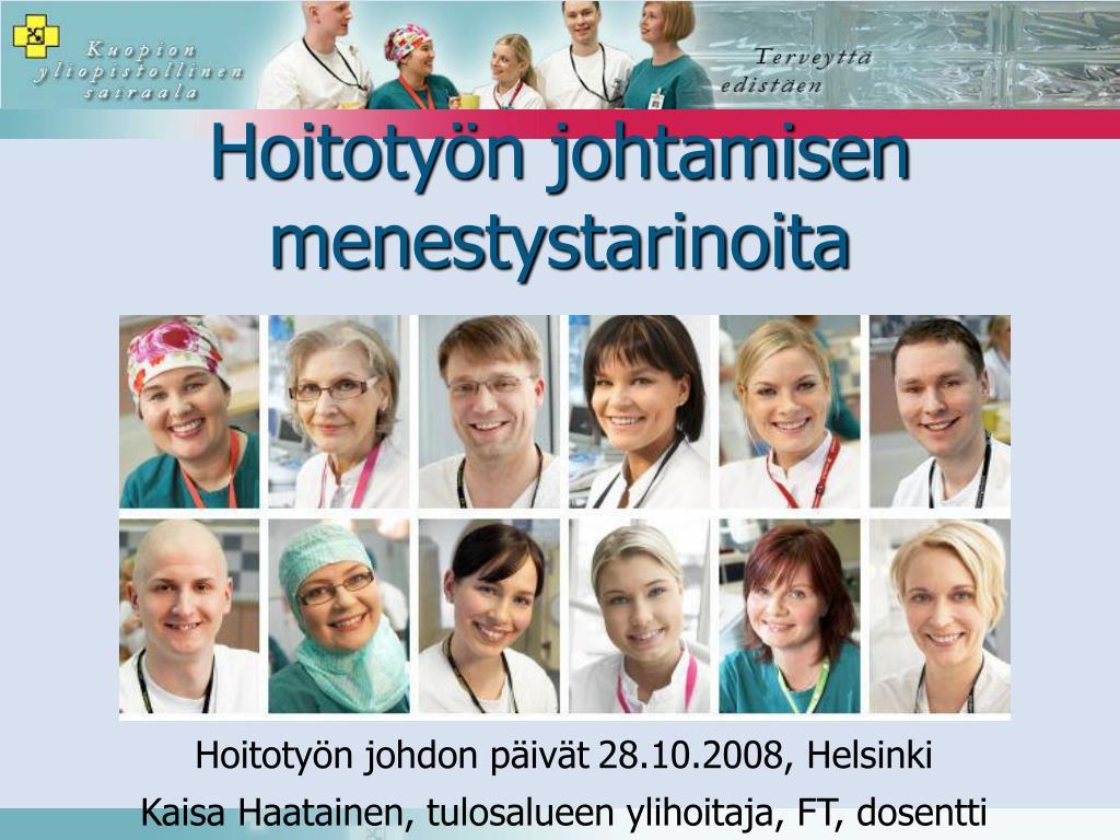 hoitoty n johdon p iv t 28 10 2008 helsinki kaisa haatainen tulosalueen ylihoitaja ft dosentti l.