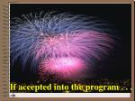 if accepted into the program