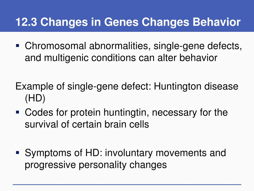 12.3 Changes in Genes Changes Behavior