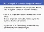 12 3 changes in genes changes behavior