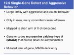 12 5 single gene defect and aggressive behavior
