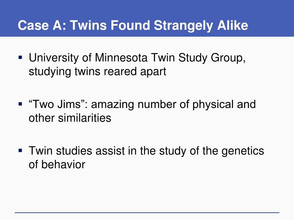 Case A: Twins Found Strangely Alike