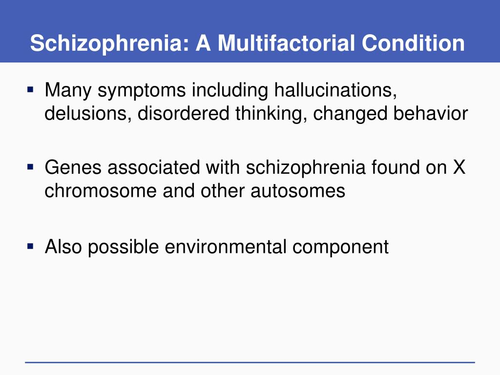 Schizophrenia: A Multifactorial Condition