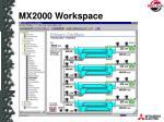 mx2000 workspace17