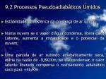 9 2 processos pseudoadiab ticos midos