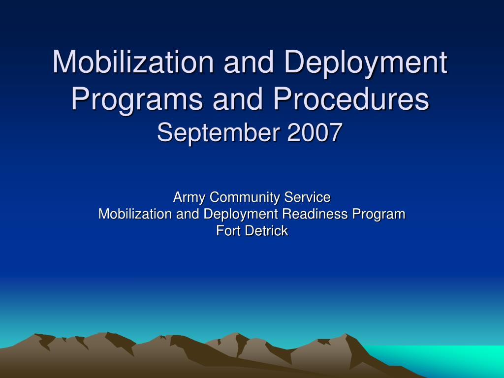 mobilization and deployment programs and procedures september 2007 l.