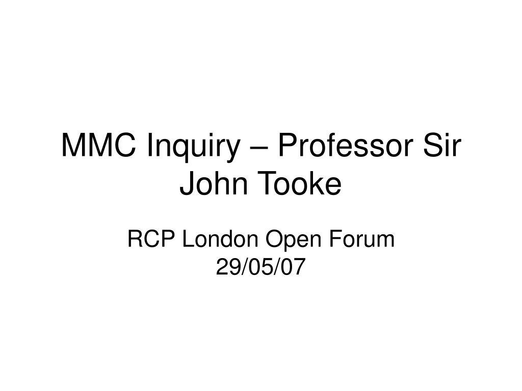 mmc inquiry professor sir john tooke l.
