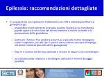epilessia raccomandazioni dettagliate