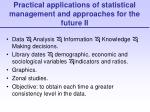 practical applications of statistical management and approaches for the future ii