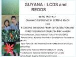 guyana lcds and redds