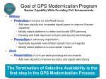 goal of gps modernization program navwar capability while providing civil enhancements