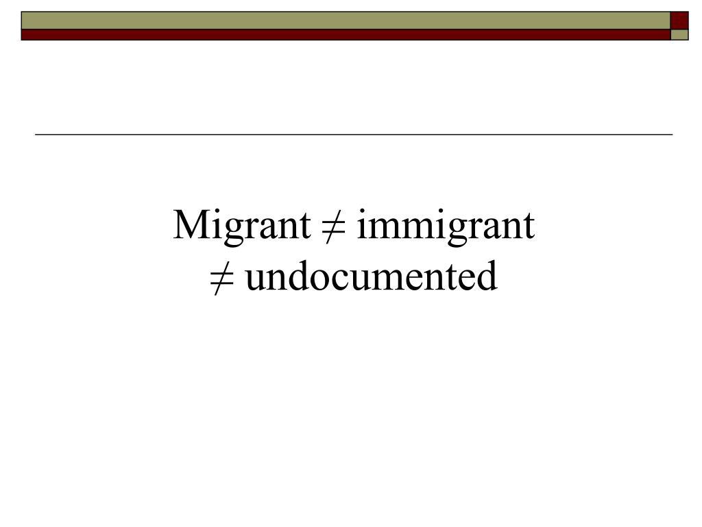 Migrant ≠ immigrant